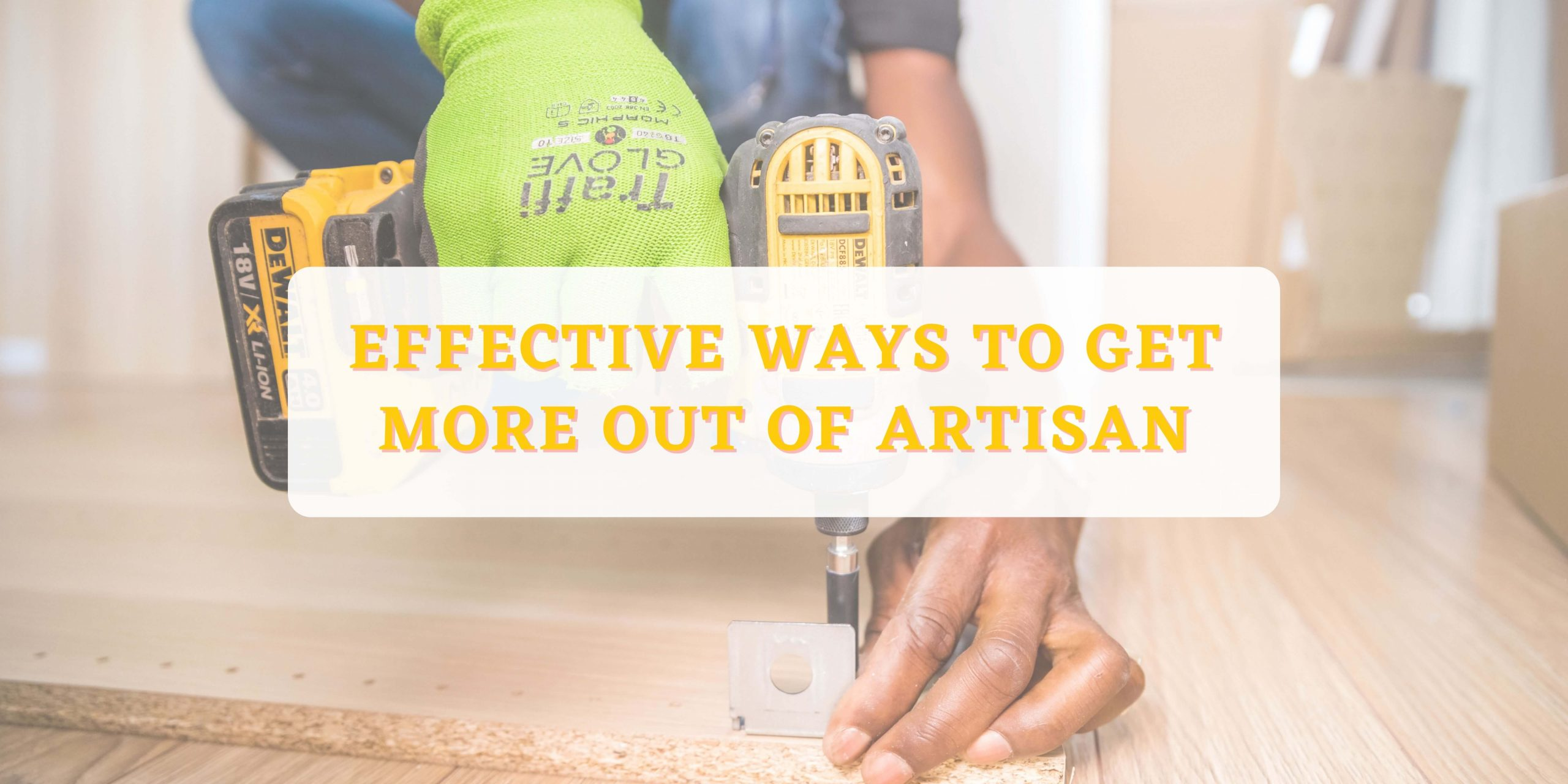 effective ways to get more out of artisan